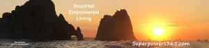 Inspired Empowered Living Superpowers365.com