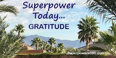 Superpower Today – GRATITUDE