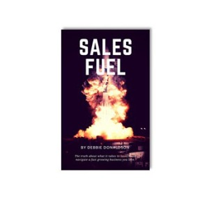 SALES FUEL by Debbie Donaldson